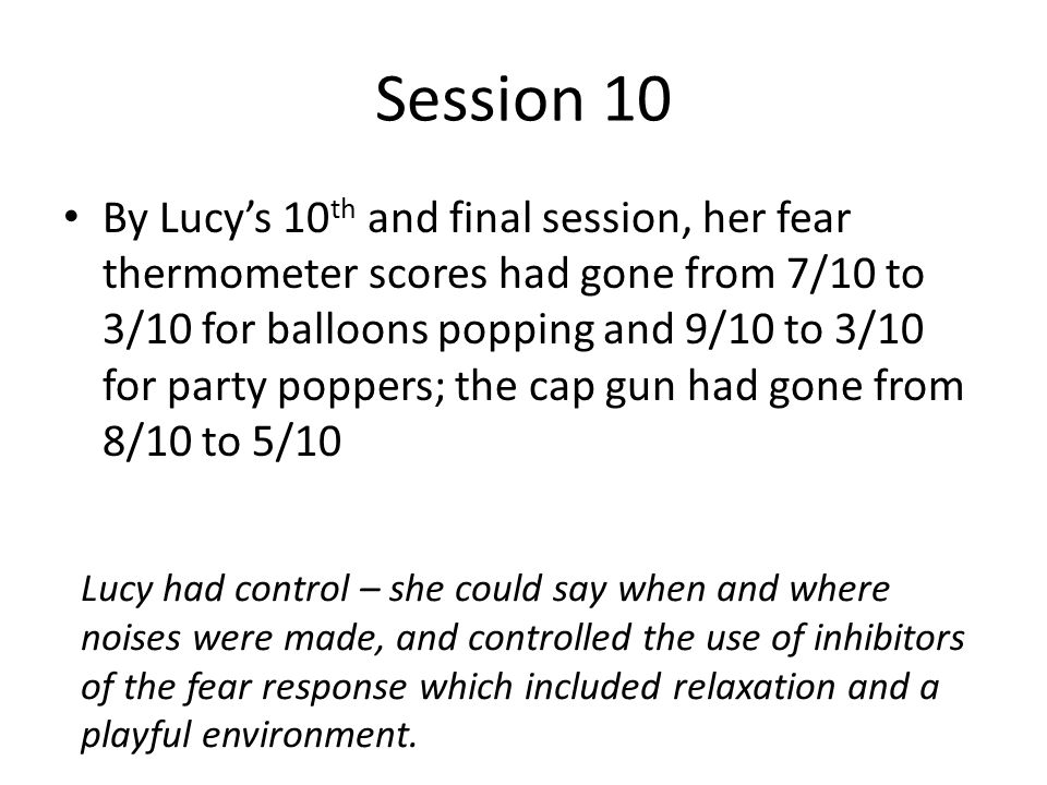 Conclusion: It appears that noise phobias in children are amenable to systematic desensitisation.