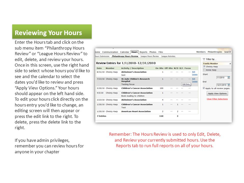 Viewing Your Reports To see a more detailed view of your hours, you'll want to run a report.
