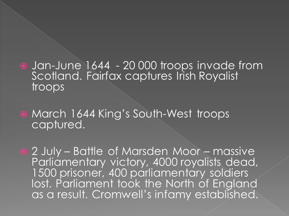  Cromwell proposes national army  Feb 1645 – The New Model Army  Parliament passed an ordinance to establish a conscripted, paid professional army.
