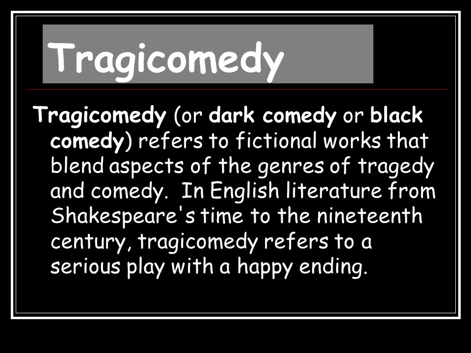 Tragedy A tragedy is a drama, movie or sometimes a real world event with a sad outcome.