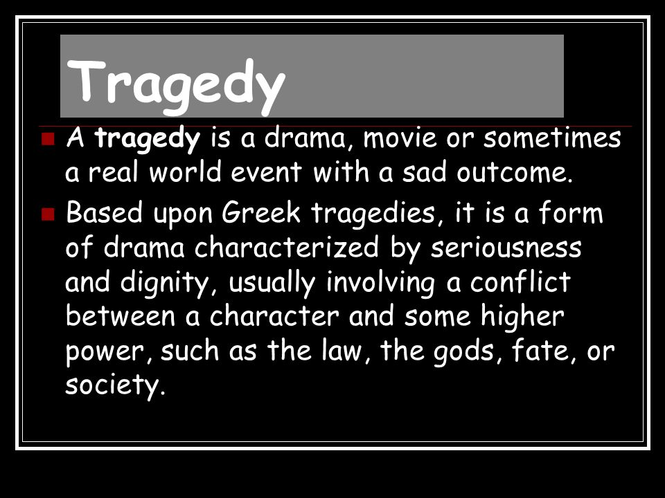 Comedy Comedy is the use of humor in the form of theater, where it simply referred to a play with a happy ending, in contrast to a tragedy.