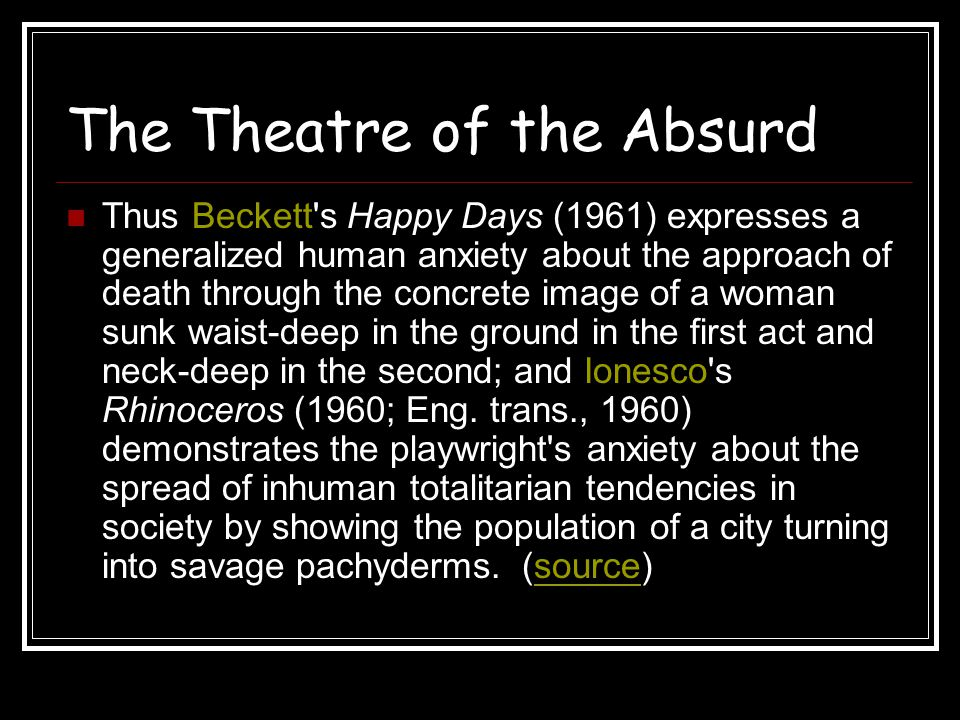 The Theatre of the Absurd One of the most important aspects of absurd drama was its distrust of language as a means of communication.