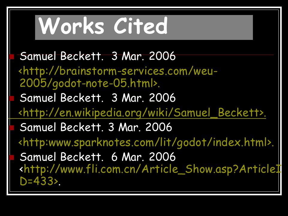 Works Cited Samuel Beckett Resources and Links.2 Mar.