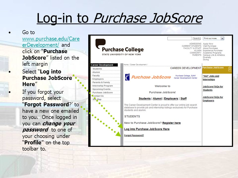 Searching for Jobs Select Jobs and Internships (Purchase JobScore) on the top menu bar.