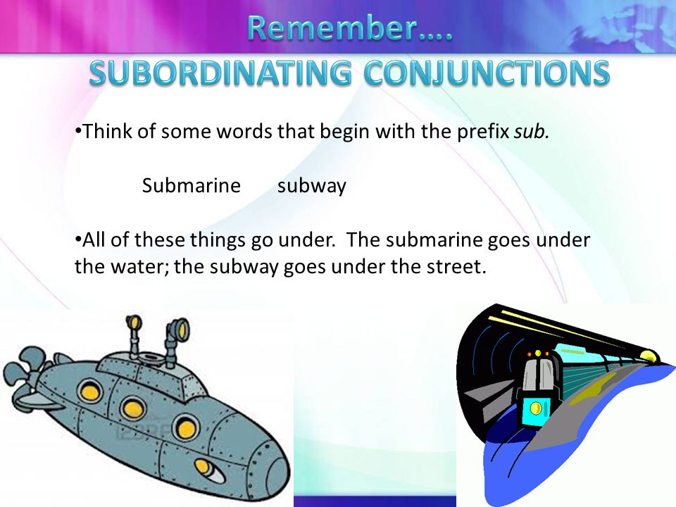 More words that begin with the prefix sub: Subservientsubmissive These words describe someone who is less powerful.