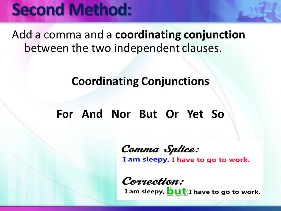 Coordinating Conjunctions The seven coordinating conjunctions are very special words.