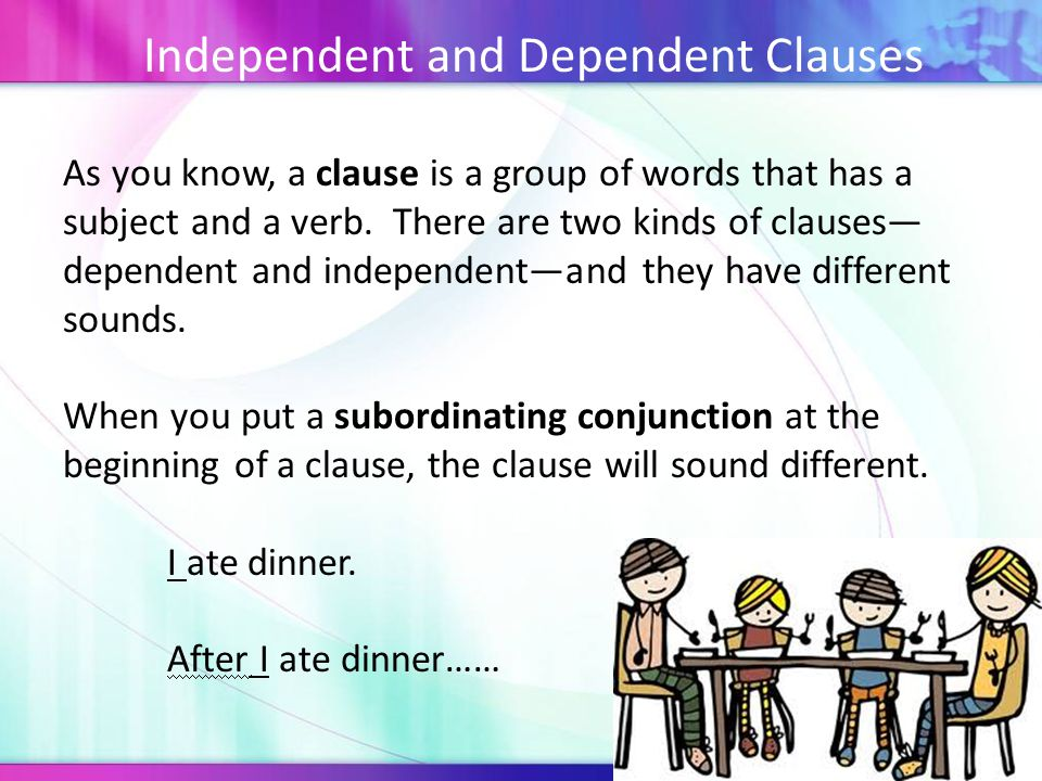 Say both of these clauses out loud and listen to how your voice sounds.