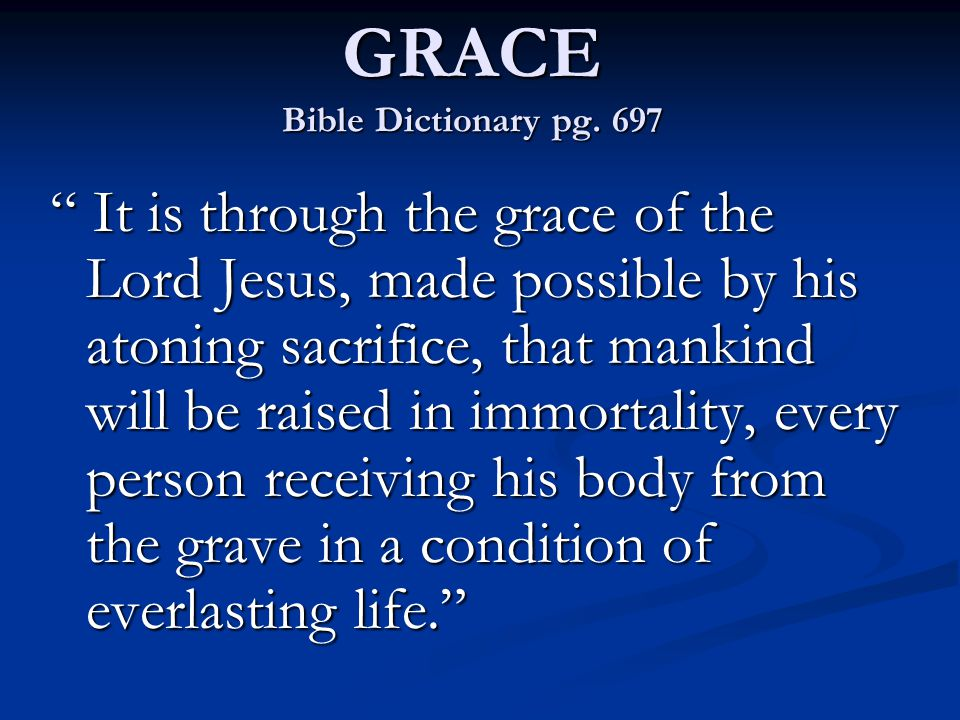It is likewise through the grace of the Lord that individuals, through faith in the atonement of Jesus Christ and repentance of their sins, receive strength and assistance to do good works that they otherwise would not be able to maintain if left to their own means.