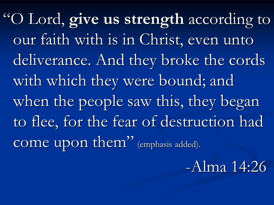 And Alma and Amulek came forth out of the prison, and they were not hurt; for the Lord had granted unto them power, according to their faith which was in Christ (emphasis added).