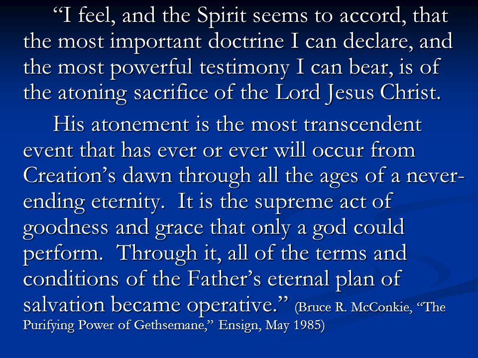 The Cleansing Power of the Atonement Bad Good putteth off the natural man The Enabling Power of the Atonement Good Better becometh a saint