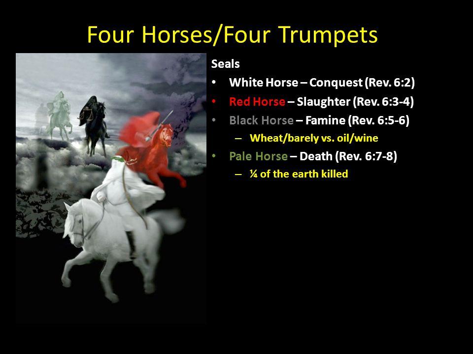 Four Horses/Four Trumpets Seals White Horse – Conquest (Rev.