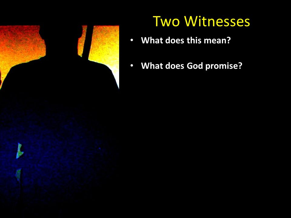 Two Witnesses What does this mean.