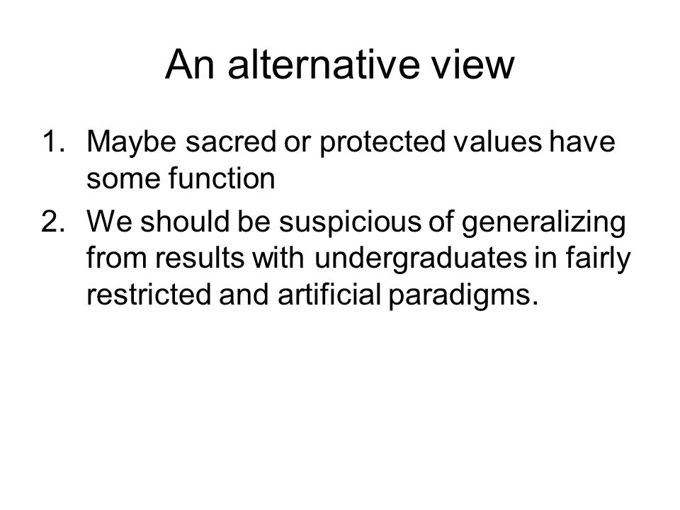 Further aspects of sacred values Privileged link to emotions Bound to notions of identity and trust Often have a strong inter-personal component