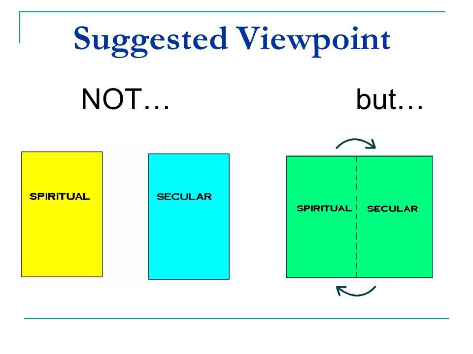 Spiritual methods empower the Secular methods, and vice versa.