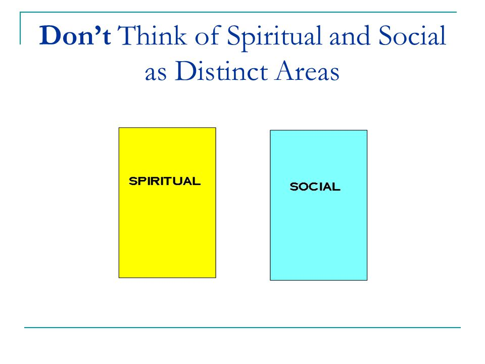 Think of One Region that has more or less spiritual and social aspects (or eternal and temporal)