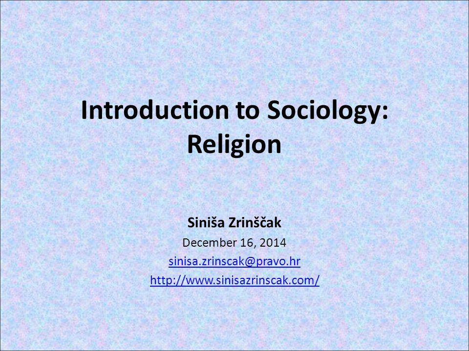 Sociology and religion What to study and how.From institution to very personal feelings.