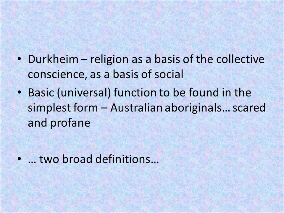 Substantive definitions – what religion is, common content of all religions.
