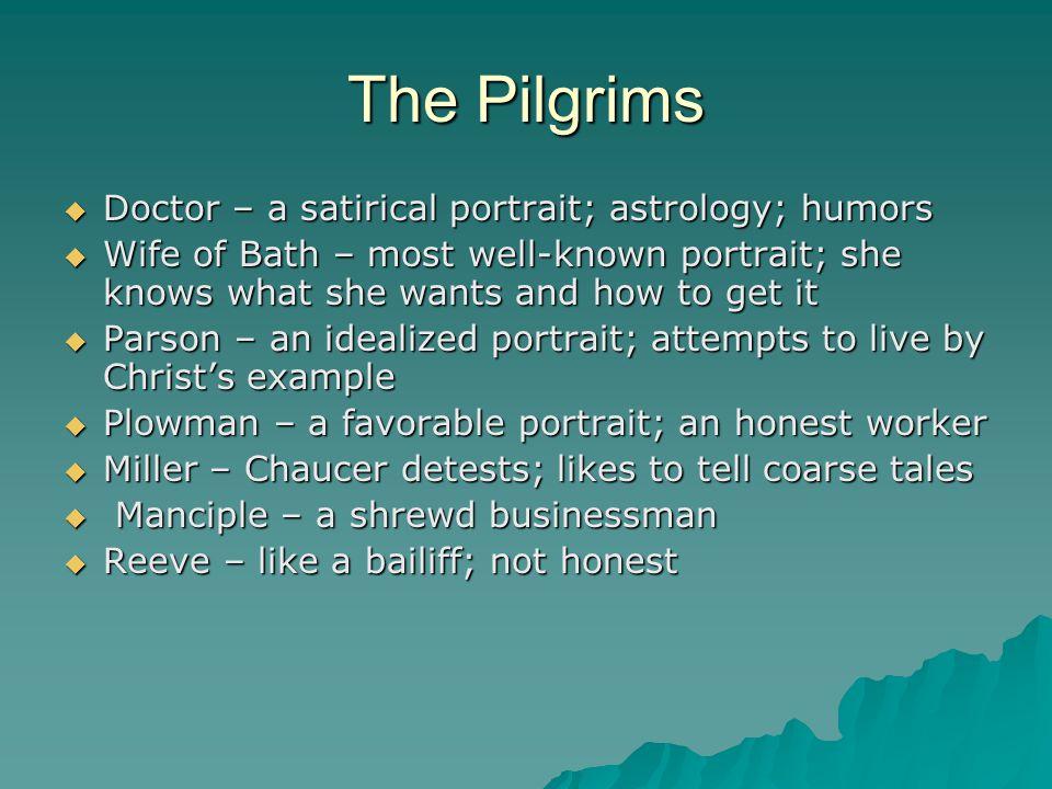 The Pilgrims  Summoner- Chaucer detests; lecherous  Pardoner – a cunning deceptive man; sells indulgences; dishonest