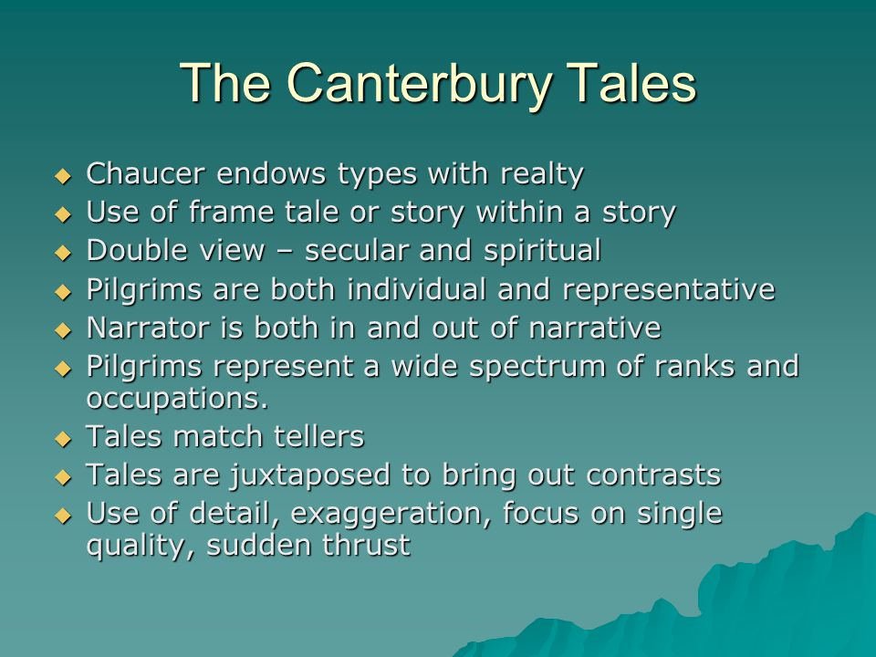 The Canterbury Tales  Art of being at once involved and detached from a given situation  Rich suggestiveness of details  A flash of intuition illuminates the character