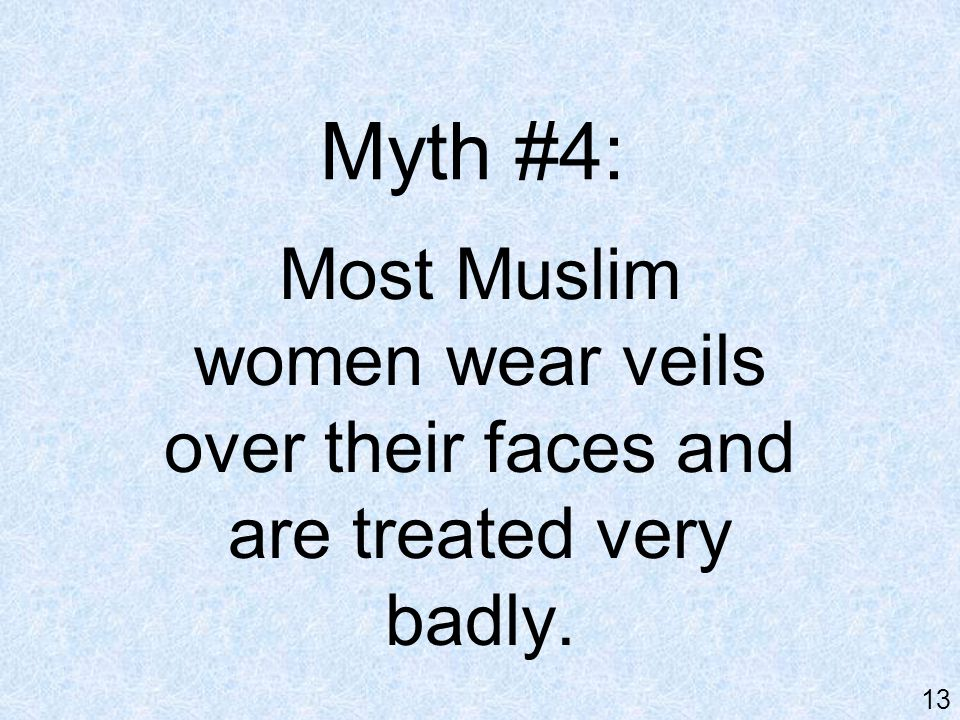Reality : Muslim women have many different styles of dress.
