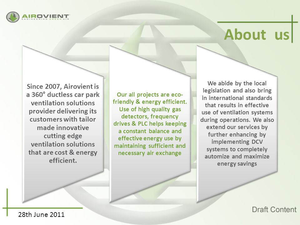 Philosophy 28th June 2011 Airovient team to always stay focused on reducing the initial cost of the product / systems with an aim to operate at a bare minimum operational cost