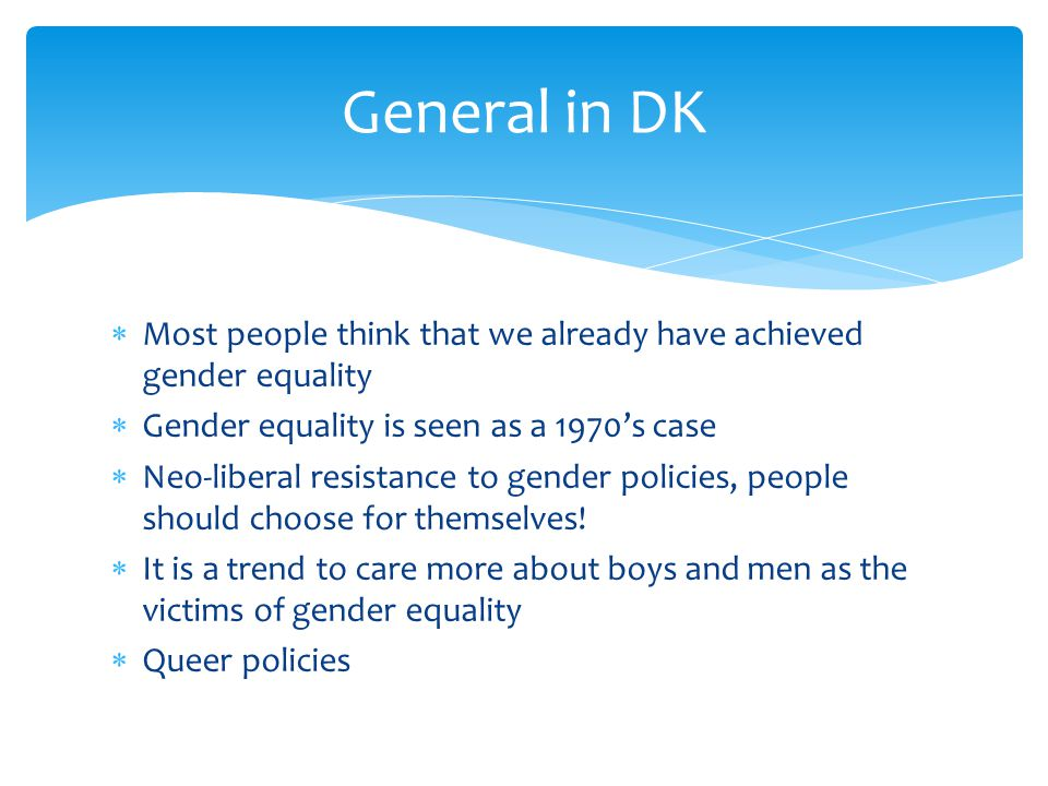  DK 7th rank in the Global Gender Gap (Sweden 4)  77 pct.
