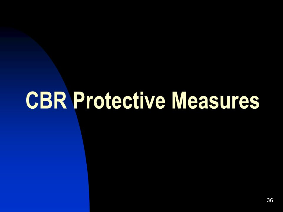37 Learning Objective 6 Recognize the procedures to follow in case of a CBR attack
