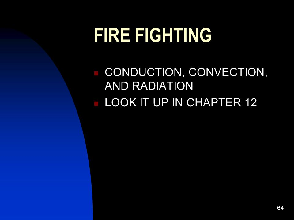 65 CLASSES OF FIRES CLASS A: WOOD, PAPER, ECT.USE WATER OR FOG PATTERN.