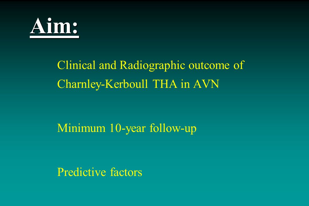 Materials and Methods  122 consecutive THAs for AVN (1980 – 1990)  96 patients: 70 men, 26 females  Mean age: 50.8 ± 13.3 years (21 to 85)  3 senior surgeons  Underlying disease: idiopathic 40.6 %Ethanol 16.7 % Steroids 19.8 % Post-traumatic 11.5 % Others 12.2 %