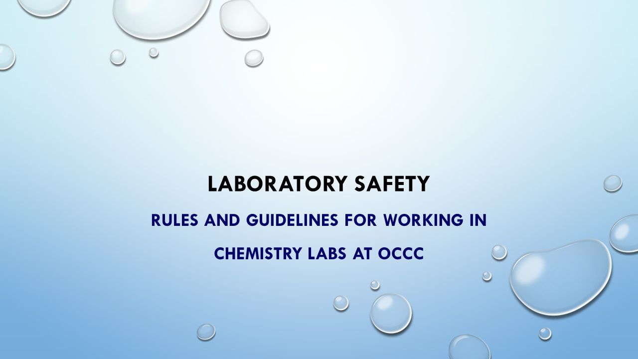 GENERAL RULES Never enter the lab or conduct experiments unless your instructor or a lab assistant is present.