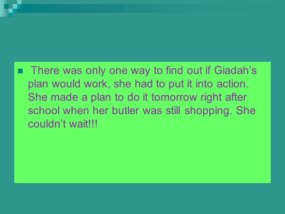  Giadah was shaking as she entered the yard. She gathered up her courage and