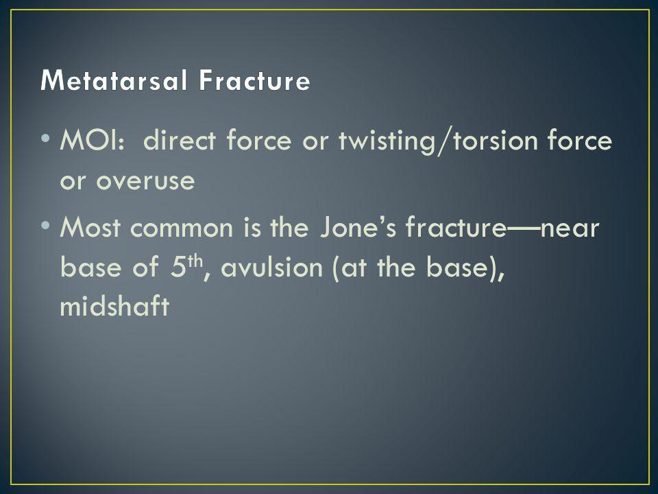 S/S: Pt. tender over metatarsal, swelling, pain, pop or crack , possible deformity