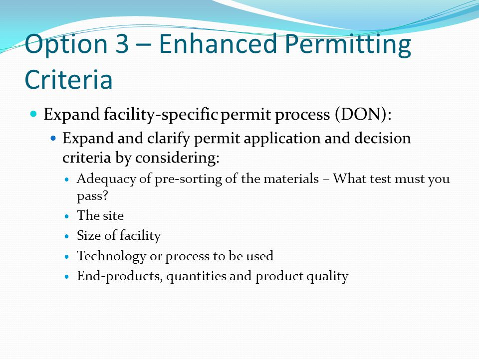Option 3 – Expand Site Assignment Exemptions PROS Fits into current regulatory scheme and builds on existing exemptions Clarifies process and criteria to be used for review CONS Does this option expand exemptions too much.