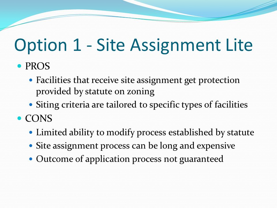 Option 2 – Limited Approach Limited proposal – Clarifies/expands composting Redefines composting to include anaerobic and aerobic digestion Removes existing tonnage/size restrictions on composting facilities Removes restrictions on what types of compostable materials a facility may accept Uses existing DON criteria for review and approval Does not add new, more specific criteria to address location, types of materials or technologies Enhanced public notice procedures