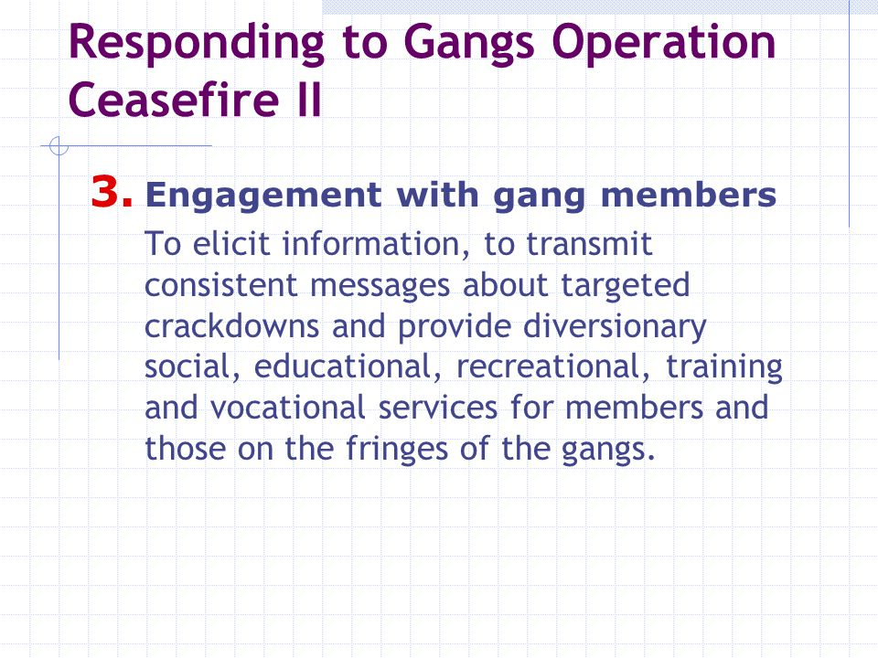 A Seven Point Gang Strategy for Waltham Forest  Coordinated leverage  Enhancing community relations  Engaging with gang members  Mediation  Targeted Protection  Sensitisation of agencies (Sect.