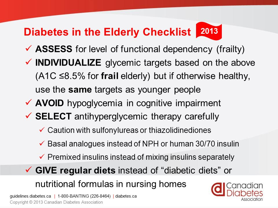 guidelines.diabetes.ca | 1-800-BANTING (226-8464) | diabetes.ca Copyright © 2013 Canadian Diabetes Association Frailty is a widely used term associated with aging that denotes a multidimensional syndrome that gives rise to increased vulnerability