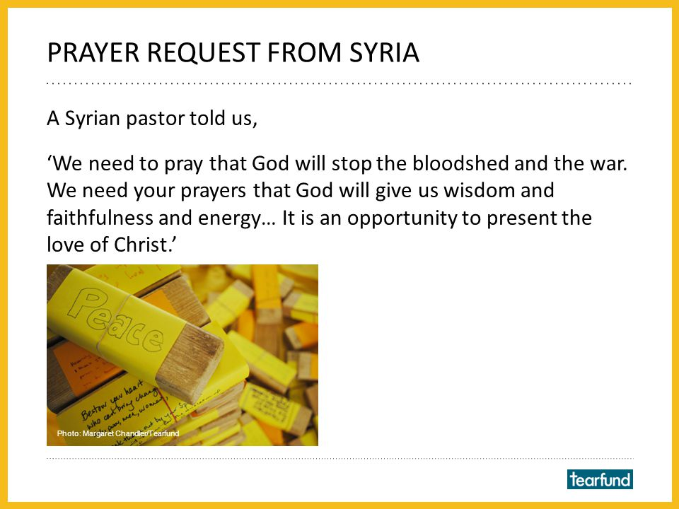 We bring our prayers for Syria to Jesus, the Prince of Peace.