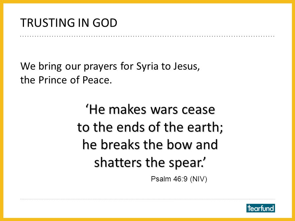 Please pray: that God will raise up leaders to work towards a peaceful resolution, and for peace to come quickly for comfort for all who are suffering because of the conflict for access to food, clean water, accommodation and medical care for those in need for all those supporting the relief efforts that the people of Syria will know hope for the future.