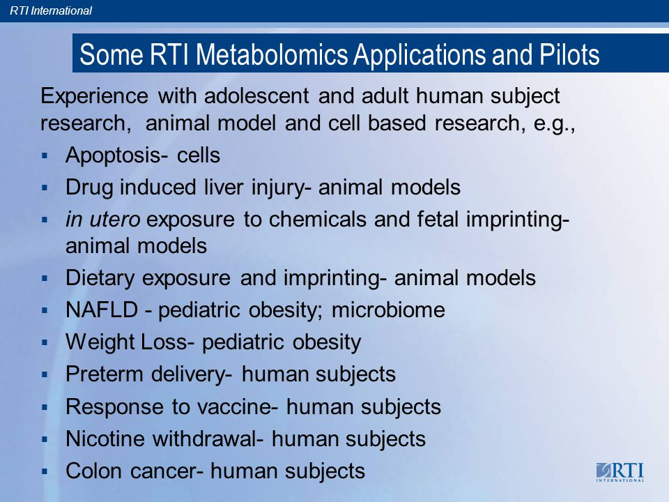 RTI International Pilot and Feasibility Studies  The aim of the pilot and feasibility program is to foster collaborations and promote the use of metabolomics.