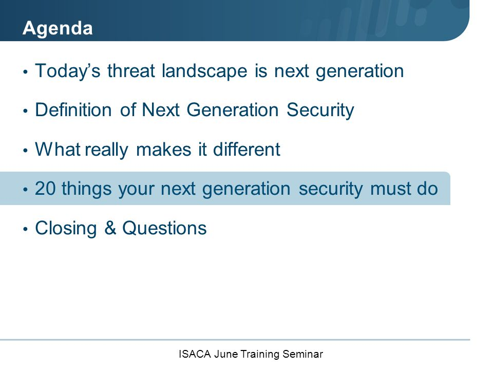 ISACA June Training Seminar 20 Things Your Next Gen Security Must Do 1.