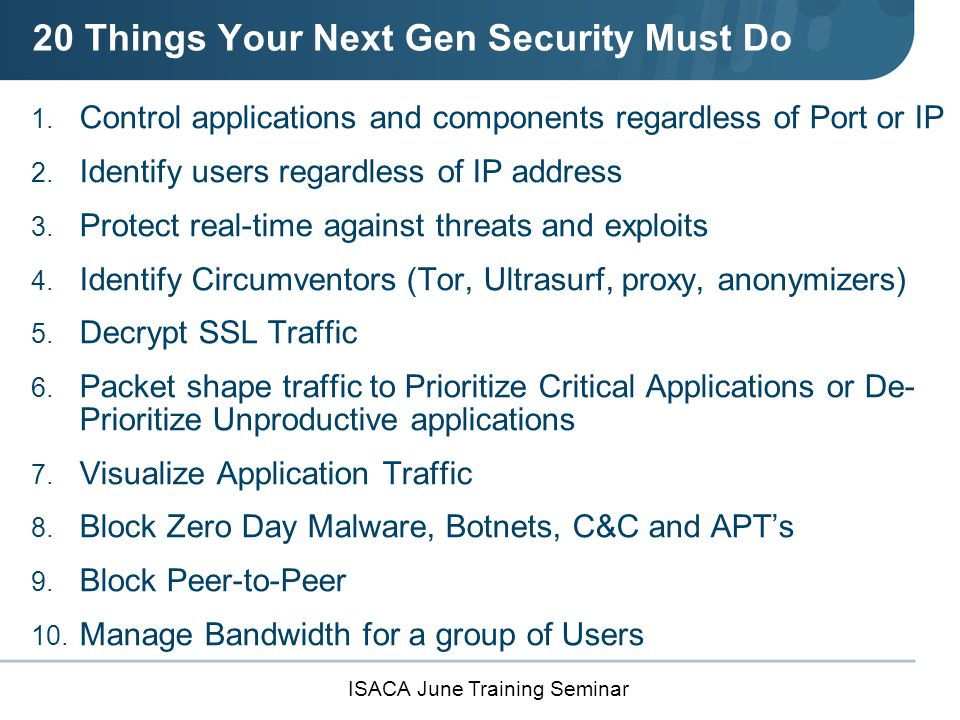 ISACA June Training Seminar 20 Things Your Next Gen Security Must Do 11.