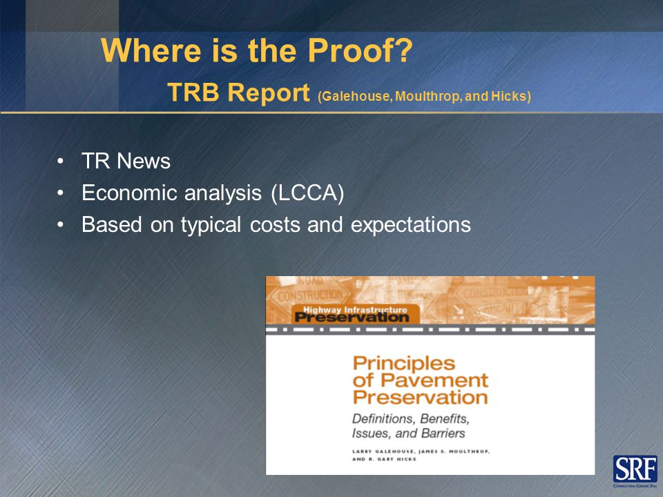 Where is the Proof? TRB Report (Galehouse, Moulthrop, and Hicks) No Preservation With Preservation
