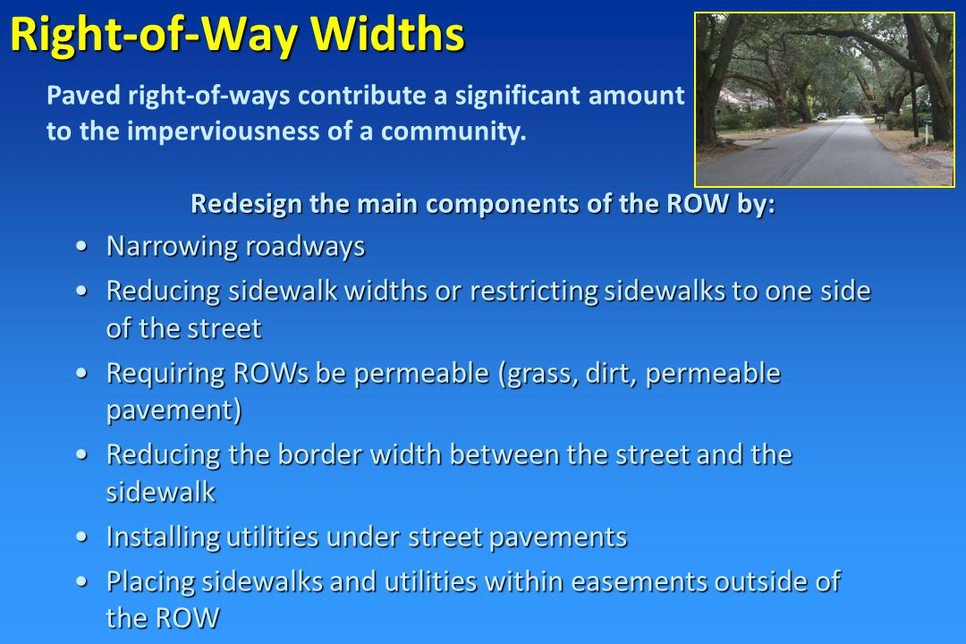 Street Lengths and Widths Streets are the greatest source of impervious cover in most subdivisions.