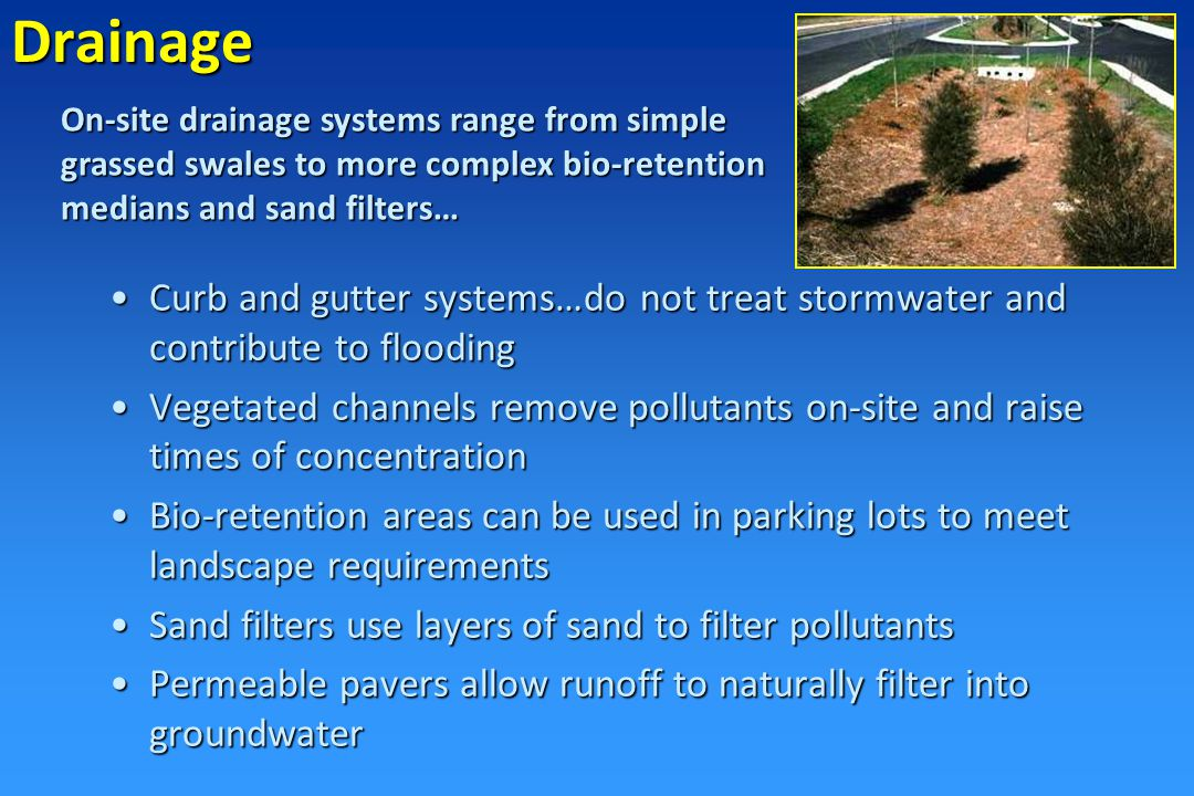 n Encourage mostly natural & vegetated stormwater controls n Ensure maintenance of roads, lots, and catch basins n Support restoration where effective n Encourage redevelopment and infilling to avoid further sprawl 1st: Comprehensive Planning 2nd: Site Design è 3rd: BMPs & Remediation Strategy for coping with polluted runoff