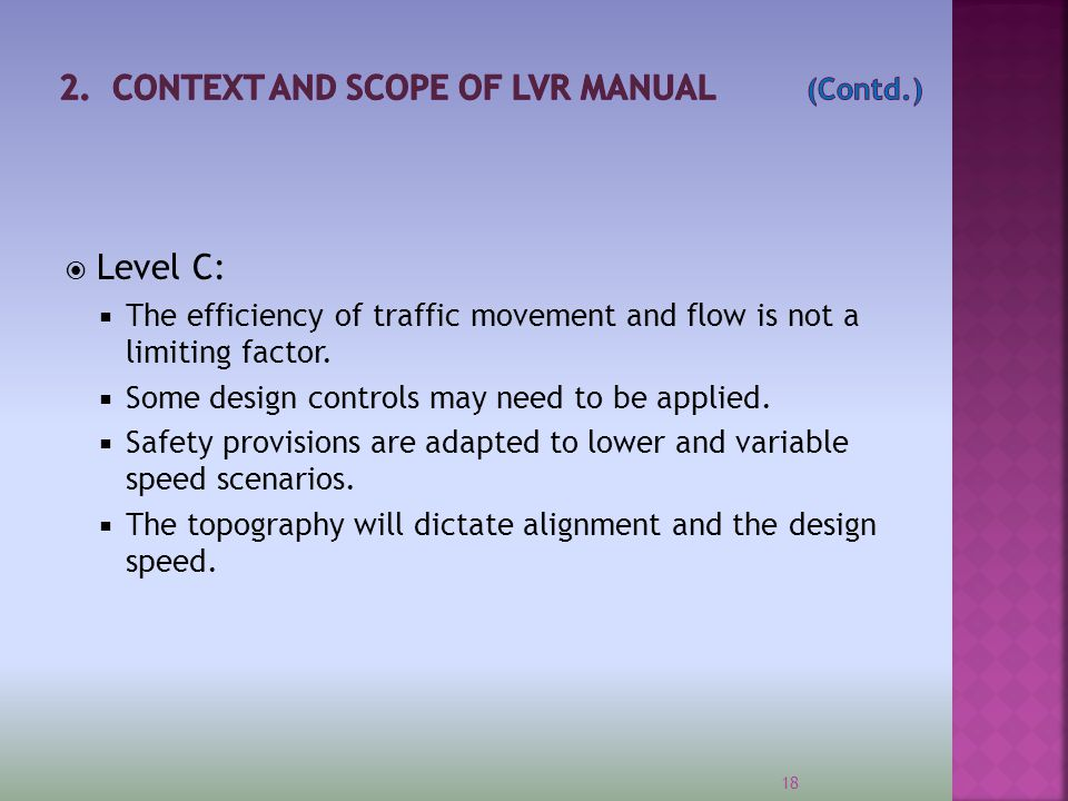  Level D:  Service level is geared to provision of access rather than efficiency.