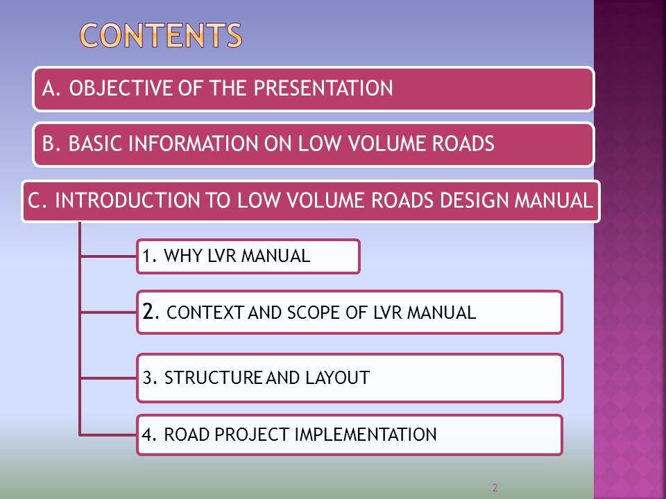  to increase awareness amongst road agency staffs, private sector practitioners and academics on the availability of the New Low Volume Roads Design Manuals, Standard Specifications and Standard Bidding Documents; and future update 3