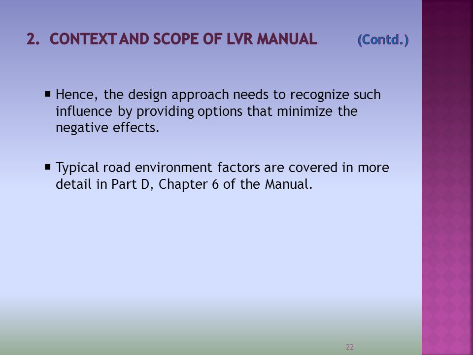  Context Sensitivity Factors to be looked into in addition to technical & financial aspects, for successful LVR design approach and long term sustainability.
