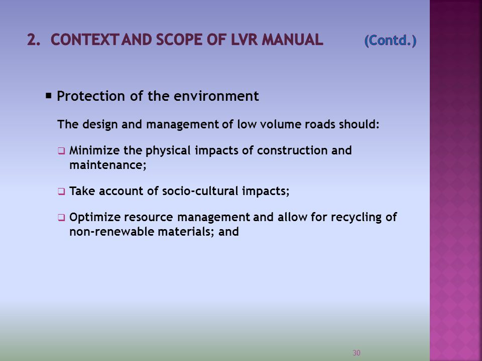 The Manual is divided into five parts:  Part A provides an overview of the Manual, its application, context, use and introduces the philosophy of low volume road design.