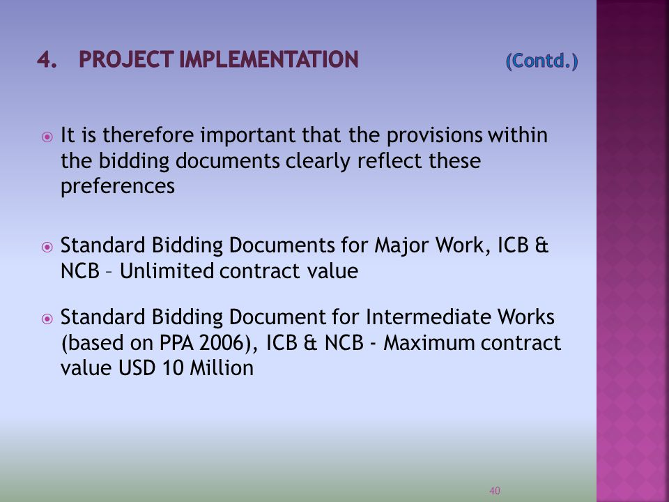 41  Standard Bidding Document for the Procurement of Minor Works – Maximum contract value USD3 Million;  Standard Bidding Document for the Procurement of Micro Works – Maximum contract value USD300,000.