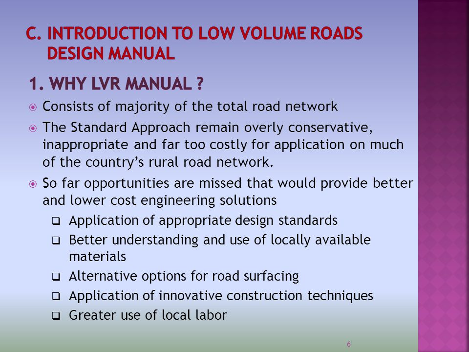  Ethiopian Roads Authority (ERA) has developed its first comprehensive national road design manual, technical specifications and bidding documents specifically for low volume roads.